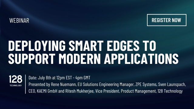 Webinar: Smart Edges mit ZPE Systems, 128Technology & KAEMI am 08 Juli 2020